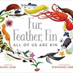 Fur, Feather, Fin-All of Us Are Kin