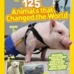 Nat Geo Kids: 125 Animals That Changed the World