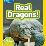 Nat Geo Readers: Real Dragons (Level 1 Co-Reader)