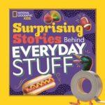 Nat Geo Surprising Stories Behind Everyday Stuff