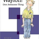Waylon!: One Awesome Thing