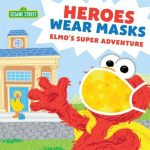 Heroes Wear Masks, Elmo's Super Adventure