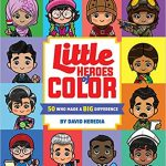 Little Heroes of Color: 50 Who Make a Big Difference (large format board book)
