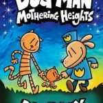 Dog Man: Mothering Heights (Dog Man #10) (graphic novel)