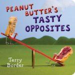 Peanut Butter's Tasty Opposites (board book)