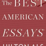 Grade 12/Art of Truth Required: The Best American Essays 2018